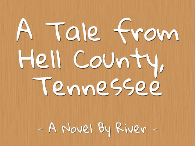 A Tale from Hell County, TN Novel