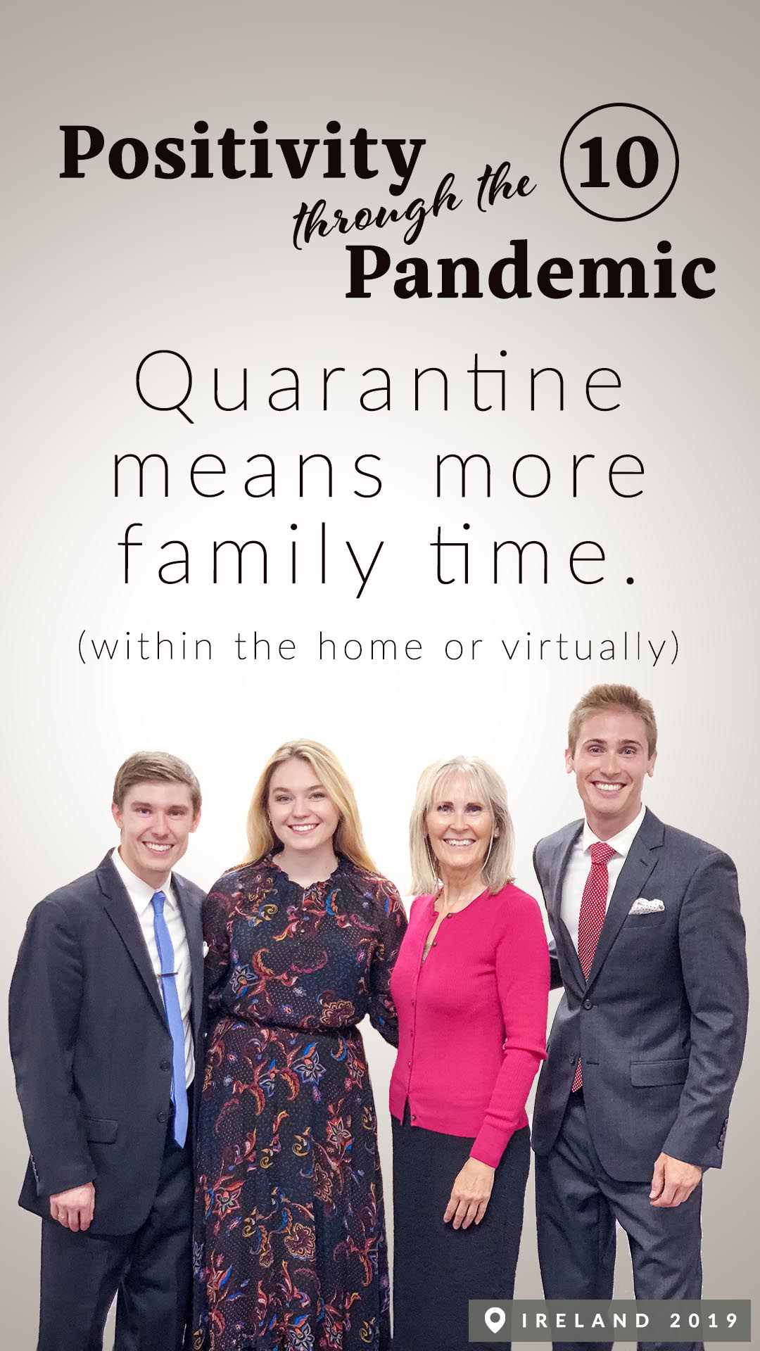 Positivity through the Pandemic #10: Quarantine means more family time