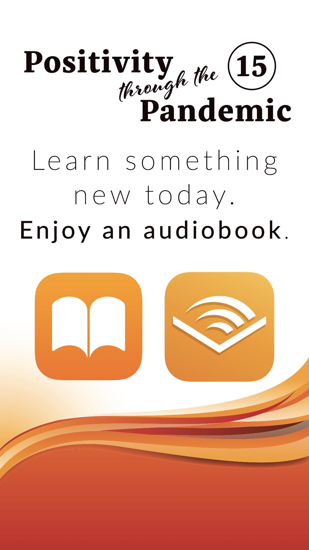 Positivity through the Pandemic #15: Learn something new today enjoy an audiobook