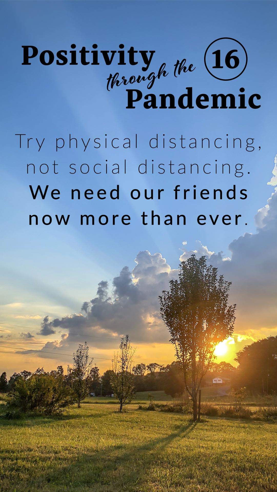 Positivity through the Pandemic #16: Try physical distancing not social distancing
