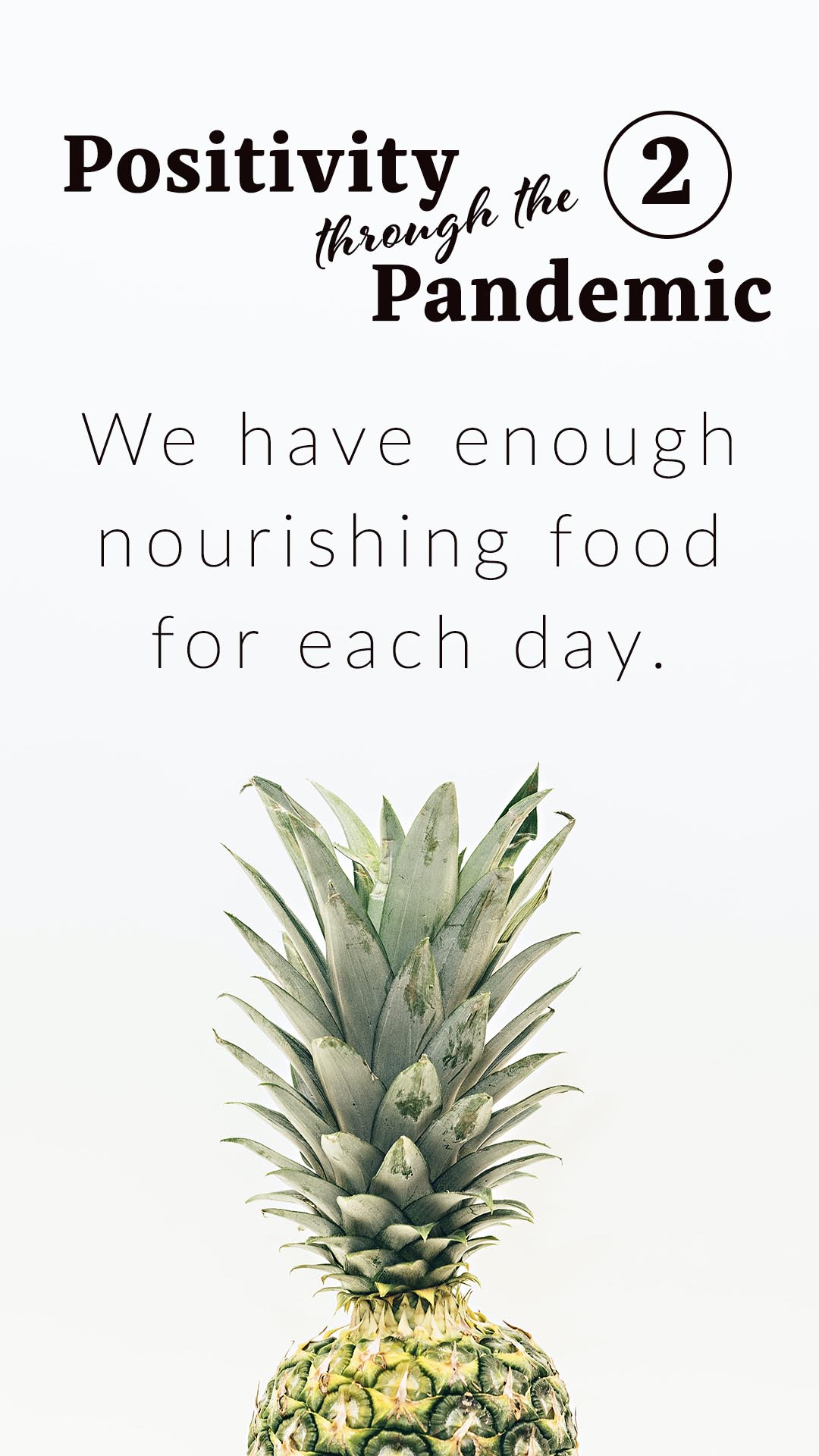 Positivity through the Pandemic #2: We have enough nourishing food for each day