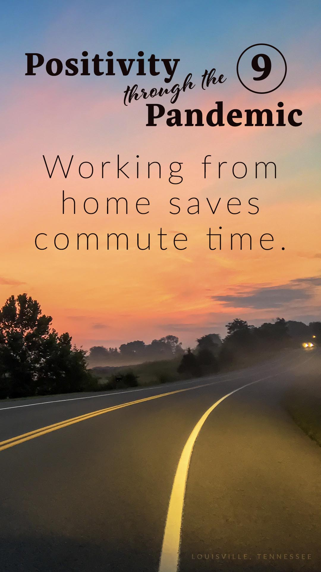 Positivity through the Pandemic #9: Working from home saves commute time