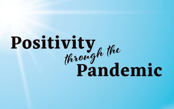Positivity through the Pandemic