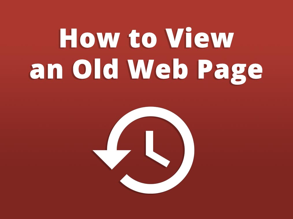 How to View an Old Web Page