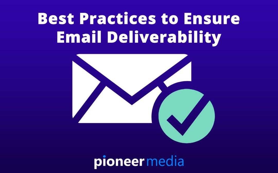Best Practices to Ensure Email Deliverability